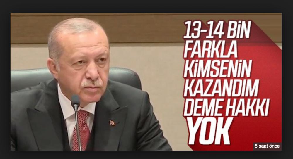 """Erdoğan: """"14bin farkla kimsenin kazandım demeye hakkı yoktur."""" sözünü nasıl değerlendiriyorsunuz?"""